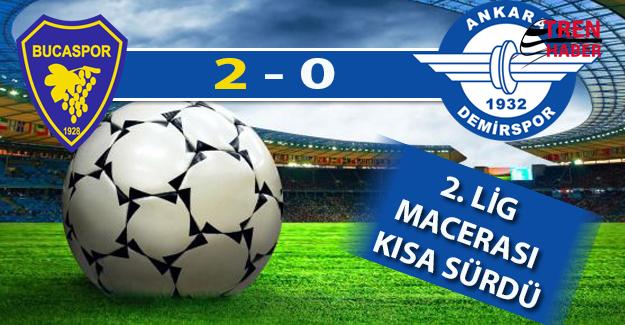 Ankara Demirspor Bucaspor'a 2-0 Yenildi. Demirspor'un 2.Lig Macerası Kısa Sürdü