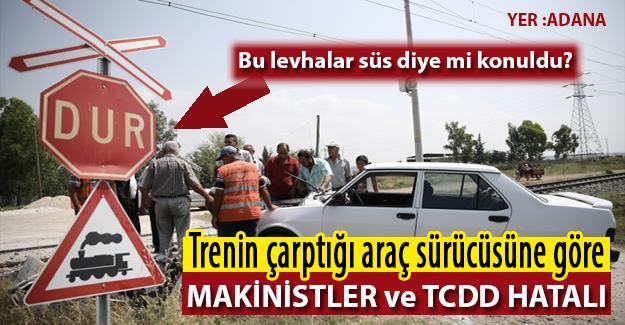 Adana'da trenin çarptığı araç sürücüsüne göre makinistler ve TCDD hatalı