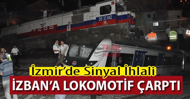 İzmir'de tren kazası! İzban'a lokomotif çarptı