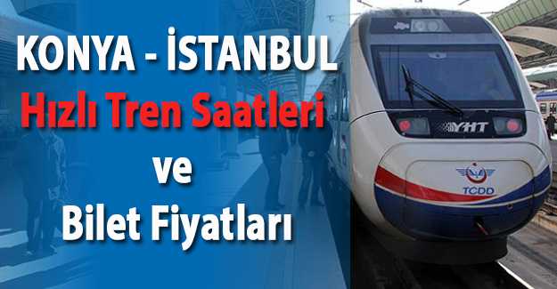 İstanbul konya hızlı tren saatleri