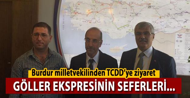 Burdur Miletvekilinden TCDD'ye Ziyaret Göller Ekspresinin Seferleri...