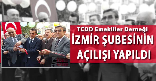 Emekliler Derneği İzmir Şubesinin Açılışı Yapıldı