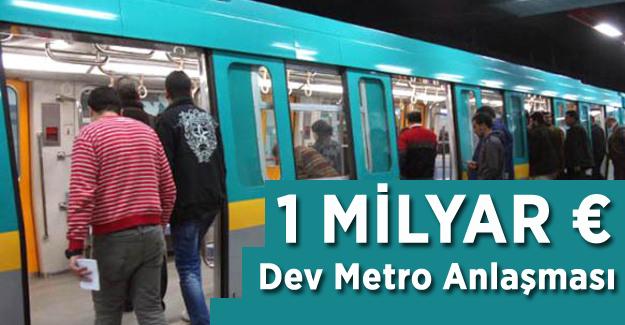 1 Milyar Avro'luk Dev Metro Anlaşması