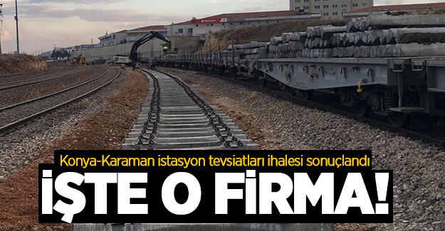 Konya-Karaman arası istasyon tevsiatları ihalesi sonuçlandı! İşte ihaleyi kazanan o firma!