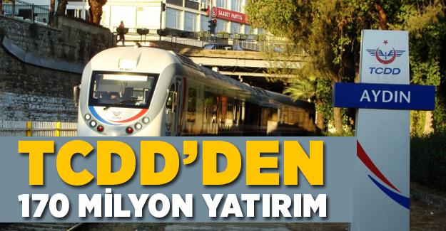 TCDD'den Aydın'a 13 yılda 170 milyon yatırım