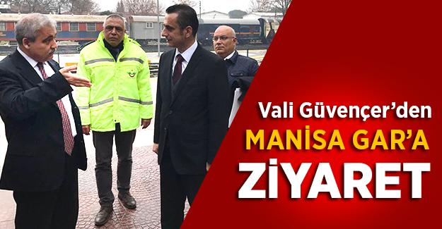 Vali Güvençer'den Manisa Gar'a ziyaret