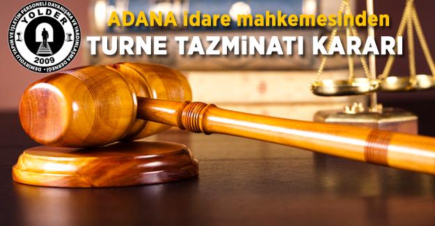 Adana İdare Mahkemesinden Turne Tazminatı Kararı