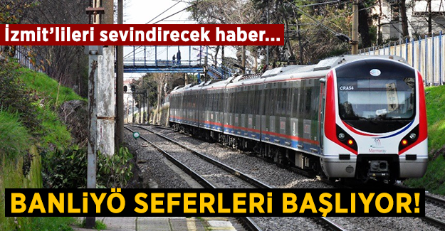 İzmit'e Banliyö Tren Seferleri Başlıyor!