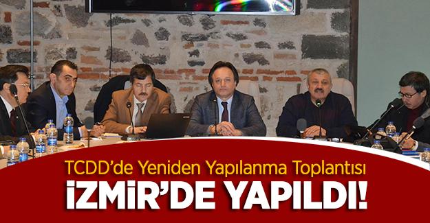 TCDD'de yeniden yapılanma konulu toplantı İzmir'de yapıldı