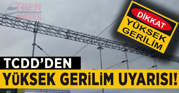 TCDD'den Kayseri'de Yüksek Gerilim Uyarısı
