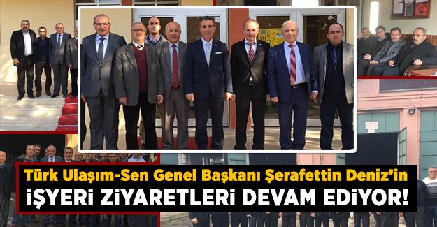 Türk Ulaşım-Sen'in işyeri ziyaretleri devam ediyor