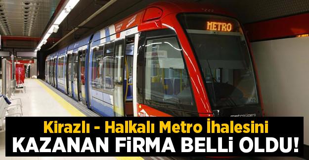 Kirazlı-Halkalı Metrosu ihalesini kazanan firma belli oldu