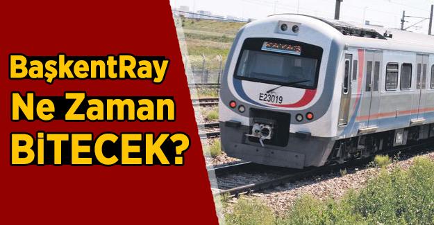 BaşkentRay ne zaman bitecek? Ankara Banliyö trenleri ne zaman başlayacak?