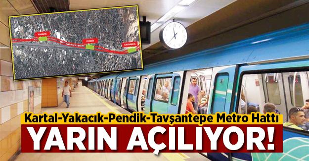 Kartal-Yakacık-Pendik-Tavşantepe Metro Hattı yarın açılıyor!