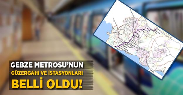 Gebze Metrosunun güzergahı ve istasyonları belli oldu!
