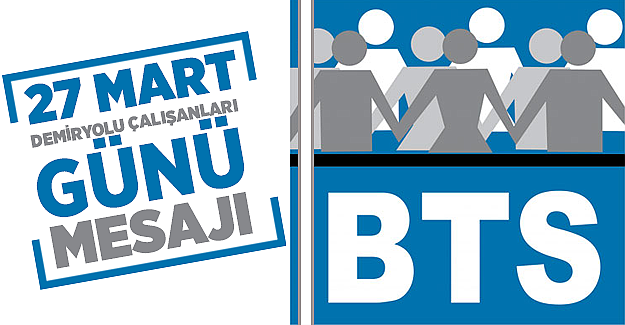 BTS'den 27 Mart Demiryolu Çalışanları Günü Mesajı