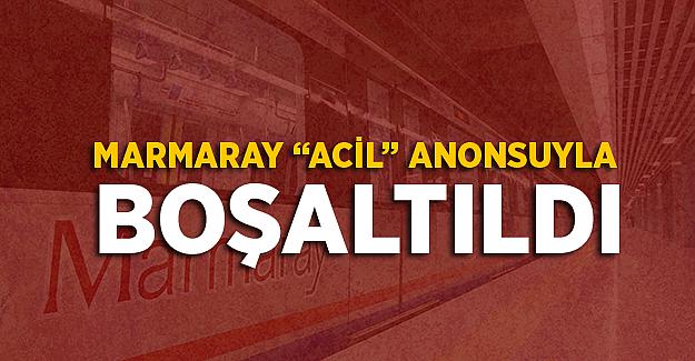 Marmaray'da Acil Durum Anonsu! Marmaray Neden Boşaltıldı?