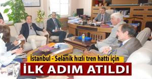 İstanbul Selanik hızlı tren hattı için ilk adım atıldı