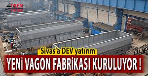 Sivas'a DEV yatırım! Yeni vagon fabrikası kuruluyor