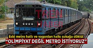 """Macarlar: """"Olimpiyat değil metro istiyoruz!"""