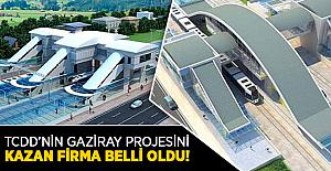 TCDD'nin GaziRay Projesini kazanan firma belli oldu!
