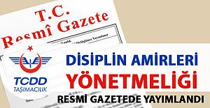 TCDD Taşımacılık A. Ş. Disiplin Amirleri Yönetmeliği Resmi Gazetede Yayımlandı