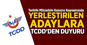 Terörle Mücadele Kanunu kapsamında TCDD'ye yerleştirilen adaylara TCDD'den önemli duyuru!