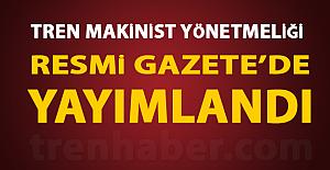 Tren Makinist Yönetmeliği Resmi Gazetede...
