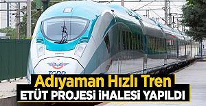 Adıyaman hızlı tren etüt projesi ihalesi yapıldı!
