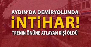Aydın'da trenin önüne atlayan kişi öldü!