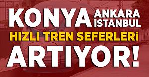 Konya-Ankara-İstanbul hızlı tren seferleri artıyor