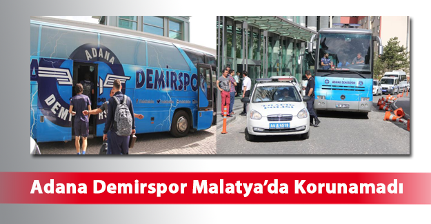 Adana Demirspor Malatya'da Korunamadı
