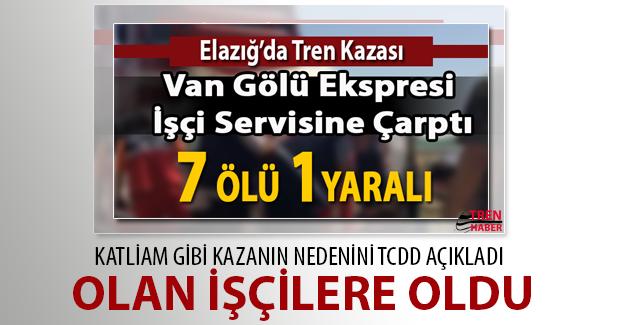 Elazığ'daki katliam gibi kazanın nedenini TCDD açıkladı. Olan yine işçilere oldu