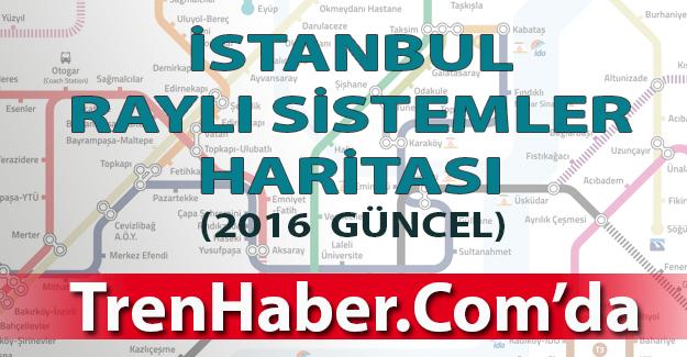 İstanbul Raylı Sistemler Haritası 2016 Güncel