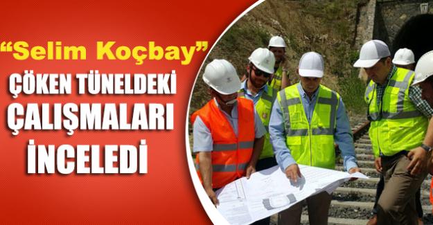 Selim Koçbay Göçük Meydana Gelen Tünelde İncelemelerde Bulundu