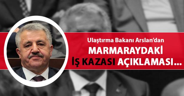 Bakan Arslan'dan, Marmaray kazası ile ilgili açıklama