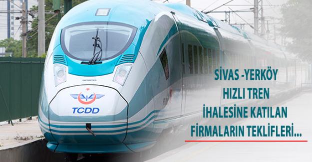 Sivas - Yerköy Hızlı Tren İhalesine Katılan Firmaların Teklifleri