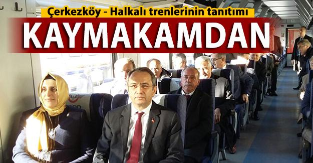 Çerkezköy - Halkalı trenlerinin tanıtımı Kaymakamdan