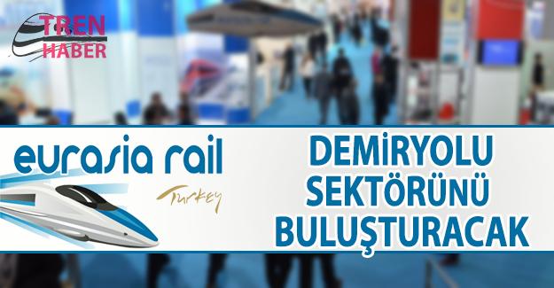 Eurasia Rail,  demiryolu sektörünü buluşturacak