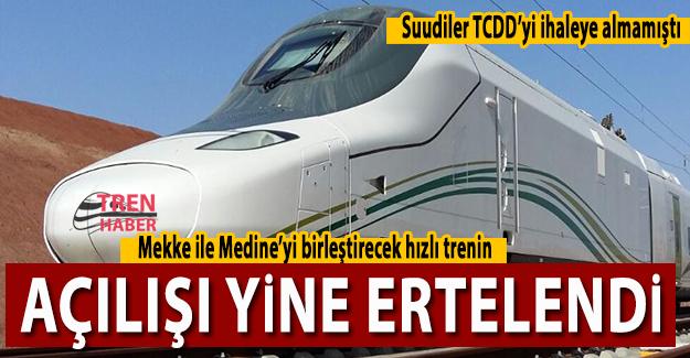 Mekke ile Medine'yi birleştirecek hızlı trenin açılışı yine ertelendi