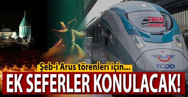 Şeb-i Arus törenleri için ek hızlı tren seferleri konulacak