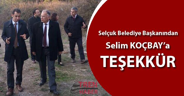 Selçuk Belediye Başkanından Selim Koçbay'a teşekkür!