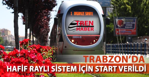 Trabzon'da Hafif Raylı Sistem İçin Start Verildi