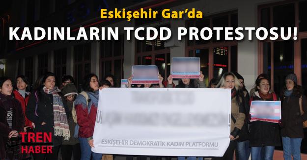 Eskişehir Gar'da Kadınların TCDD protestosu!