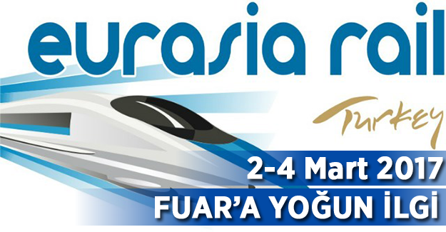 7. Eurasia Rail 2-4 Mart 2017 tarihlerinde yapılacak