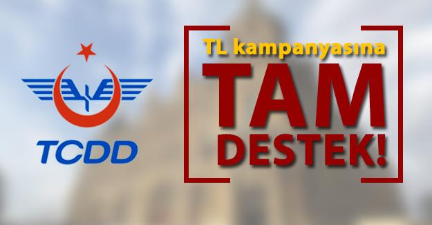 TCDD'den TL kampanyasına tam destek!