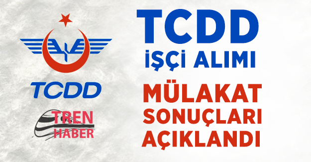 TCDD engelli işçi alımı mülakat sonuçları açıklandı