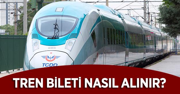 Tren bileti nasıl alınır? TCDD tren bileti almanın yöntemleri