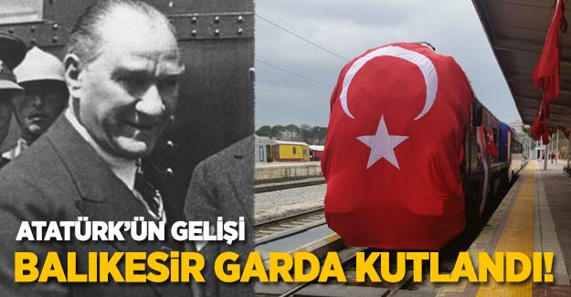 Atatürk'ün Gelişi Balıkesir Gar'da Kutlandı