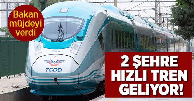 Bakan'dan 2 Şehre Hızlı Tren Müjdesi! İşte O İller